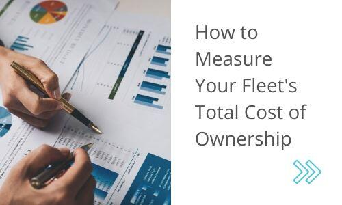 Measure Fleet Total Cost of Ownership